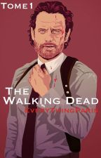 The Walking Dead : Début de la fin (Tome 1) by EverythingParis