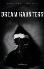 Dream Haunters(NaNoWriMo2014) by toxicmind-