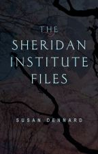 The Sheridan Institute Files by stdennard