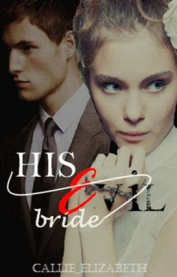 His Evil Bride (Major Revisions Underway)
