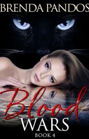 Blood Wars  Book 4 - Alternate Ending by BrendaPandos