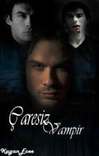 Çaresiz Vampir by KaganEcee