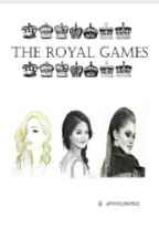 THE ROYAL GAMES {OnHold} by APWORLDBOSS22