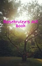 Rosehrulez's Art Book by Rosehrulez
