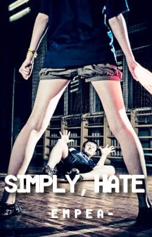 Simply, Hate (Currently NOT Writing) by phatkid