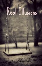 Real Illusions by MiaEdwardsSpark