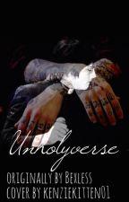 Unholyverse by kenziekitten01