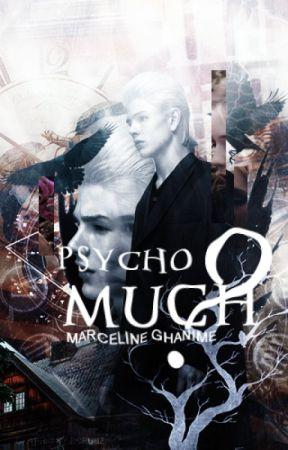 Psycho Much? by marsy7