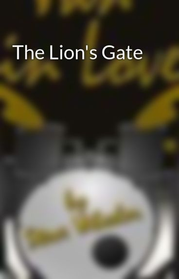The Lion's Gate by wheelerson