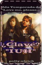 """¿Clave? """"IUH"""" (2da Temporada de """"Love me Please"""") KLARS by polly-ulrich"""