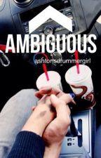 Ambiguous by Ashtonsdrummergirll