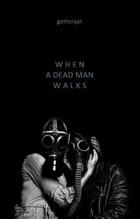 When a Dead Man Walks by disseocorvo