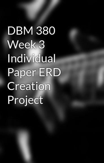 dbm 380 week 3 erd creation project Dbm 380 database concepts wednesday, 14 august 2013 dbm 380 database concepts  week 3 erd creation project huffman erd week 3 erd creation project visio file.