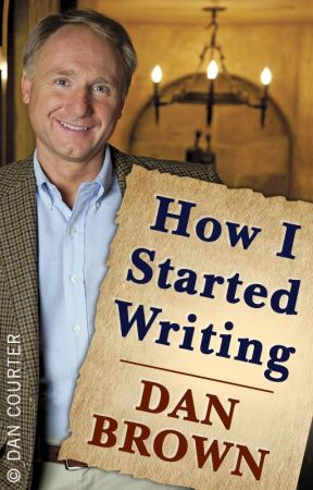 How I Started Writing by AuthorDanBrown