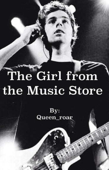 The Girl from the Music Store (Luke Hemmings fanfic, Dutch)