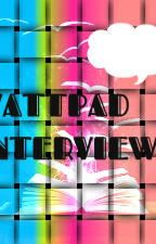 Wattpad Interview's by SebastianAlexander