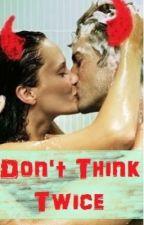 Don't Think Twice by radhikak