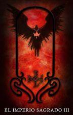 El Imperio sagrado III: Los malditos by ginamo