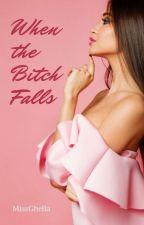 When Bitch Falls [Tara] by MissGhella