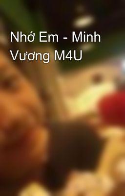Đọc truyện Nhớ Em - Minh Vương M4U
