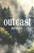 outcast by parxsyte