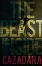 The Beast Inside by Cazadara
