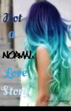 Not a normal love story by RoxyBunny