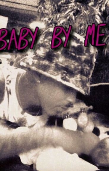 Baby By Me- August Alsina Fiction