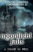 Moonlight Falls - A Cidade do Medo by especialcomemorativo