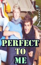 Perfect to Me (Niam Horayne) by in_L_O_V_E