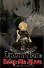 OPERATION: Keep me alive! (Never be updated) by Demibread