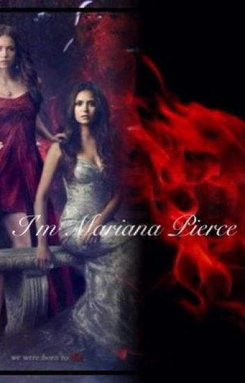 I'm Mariana Pierce.. (TVD Fanfiction.- Sequel to I'm Mariana Gilbert!(:)