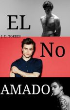 El No Amado (Gay) by CasaDePapel