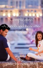 Complicated ~a Jacob and Renesmee Fanfic by error-anonymous