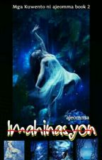 MKNA2 - Imahinasyon by ajeomma