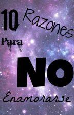 10 Razones para NO enamorarse by YODEMISERCACTUS