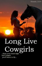Long Live Cowgirl's (NEVER FINISHING) by shazzie_5224