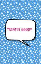 Quote Book by Hungergamesfanatic22