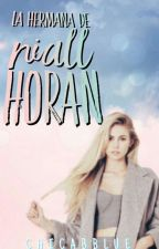 La Hermana de Niall Horan #Wattys2017 by Chicabluue