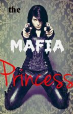 The Mafia Princess by ScarrletQueen