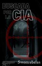 Buscada por la CIA by sweetrebelus