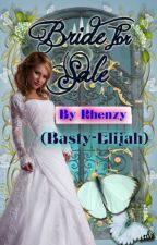 Bride for Sale by Rhenzy_Stories