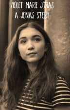 Violet Marie Jonas- A Jonas story by GenevieveKayeLane