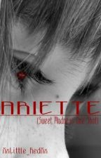 Ariette (Sweet Madness One Shot) by XxLittle_RedXx