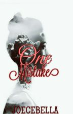A One Mistake (Cycle d'Amis Series #2) by Joecebella