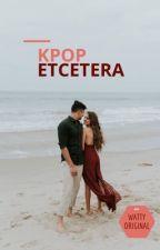 Kpop Etcetera by agikyungsoo