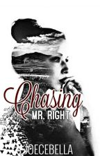 Chasing Mr. Right (Cycle d'Amis Series #3) by ZelsEmyaj