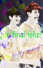 ¿UN FINAL FELIZ? (BaekYeol) by maluchi