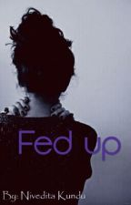 FED UP by Hustle_Everyday_