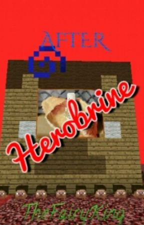 After Herobrine (revised edition)(The Elemental Chronicles Book 1) by Mineshafter61